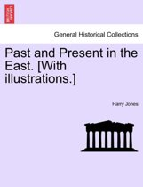 Past and Present in the East. [With Illustrations.]