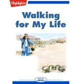Walking for My Life