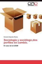Sociologia y Sociologo, DOS Perfiles En Cambio.