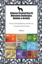 Chinese Crested Dog 20 Milestone Challenges: Outdoor & Activity: Chinese Crested Dog Milestones for Outdoor Fun, Socialization, Agility & Training Vol