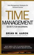 Time Management Secrets for Beginners