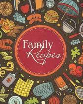 Family Recipes: Cute Colorful Cover Design Recipe Book Planner Journal Notebook Organizer Gift - Favorite Family Serving Ingredients P