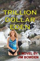 Trillion Dollar Eden