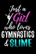 Just a Girl who Loves Gymnastics & Slime