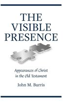 The Visible Presence: Appearances of Christ in the Old Testament