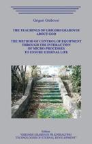 The Teachings of Grigori Grabovoi about God. The Method of Control of Equipment through the Interaction of Micro-Processes to Ensure Eternal Life.