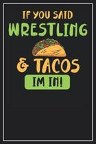 If you said Wrestling & Tacos im in!: Dot Grid Notebook Journal, 120 Pages, Size 6x9 inches, White blank Paper