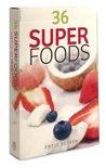 36 Superfoods
