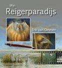 Erik van Ommen boek Mijn reigerparadijs Hardcover 9,2E+15
