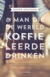 Jasper Houtman - De man die de wereld koffie leerde drinken