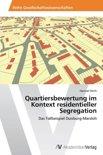 Quartiersbewertung Im Kontext Residentieller Segregation