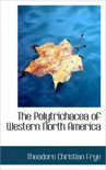 The Polytrichacea of Western North America