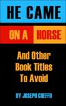 He Came on a Horse and Other Book Titles to Avoid