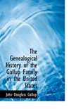 The Genealogical History of the Gallup Family in the United States