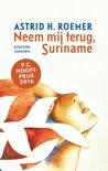 Surinaamse klassieken 7 - Neem mij terug, Suriname