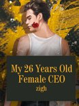 My 26 Years Old Female CEO