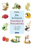 Die leckersten Smoothies und Powerdrinks -