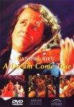 Andre Rieu - A Dream Come True