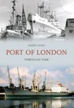Port of London Through Time