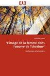 L''Image de La Femme Dans L''Oeuvre de Tchekhov