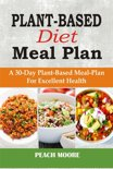Plant-Based Diet Meal Plan: A 30-Day Plant-Based Meal-Plan For Excellent Health