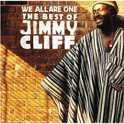 We Are All One: The Best Of Jimmy Cliff