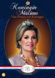 Koningin Maxima: Van Prinses Tot Koningin