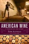 Tom Acitelli - American Wine