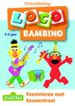 Loco Bambino Ontwikkeling - Feestvieren met Sesamstraat 3-5 jaar