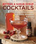 Warren Bobrow - Bitters and Shrub Syrup Cocktails