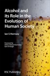 Ian S. Hornsey - Alcohol and its Role in the Evolution of Human Society