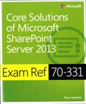 Core Solutions of Microsoft® SharePoint® Server 2013
