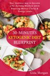 30 Minutes Ketogenic Diet Blueprint