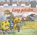 Lang geleden - De geschiedenis van Nederland in vijftig voorleesverhalen