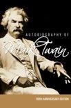 Autobiography of Mark Twain - 100th Anniversary Edition