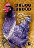 Droog Brood: De Kip Met De Gouden Enkels