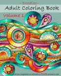 Adult Coloring Book - Doodles - Volume 1 - Relax and Let Your Imagination Run