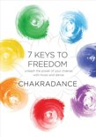 7 Keys To Freedom: a Dance Journey To Balance and Revitalize Your Chakras