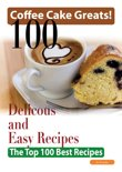 Jo Franks - Coffee Cake Greats: 100 Delicious and Easy Coffee Cake Recipes