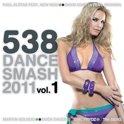 538 Dance Smash 2011 Vol. 1