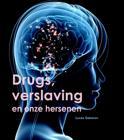 Onze hersenen, drugs en verslaving