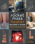 The Rocket Mass Heater Builder's Guide