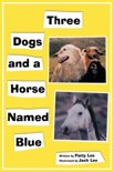 Three Dogs and a Horse Named Blue