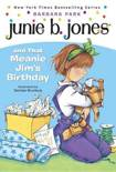 Junie B. Jones And That Meanie Jim's Birthday