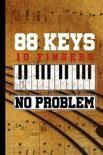 88 Keys 10 Fingers No Problem