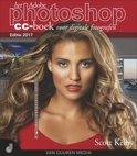 Het Photoshop CC boek voor digitale fotografen 2017