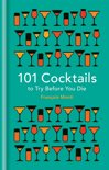 Francois Monti - 101 Cocktails to Try Before You Die