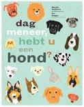 Marjet Huiberts boek Dag meneer, hebt u een hond ? Hardcover 9,2E+15