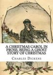 A Christmas Carol in Prose; Being a Ghost Story of Christmas
