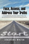 Face, Assess, and Address Your Truths by Doneareum S. Winston